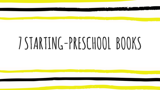 7 Preschool-Starting Books.png