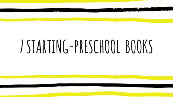 7 Preschool-Starting Books.png
